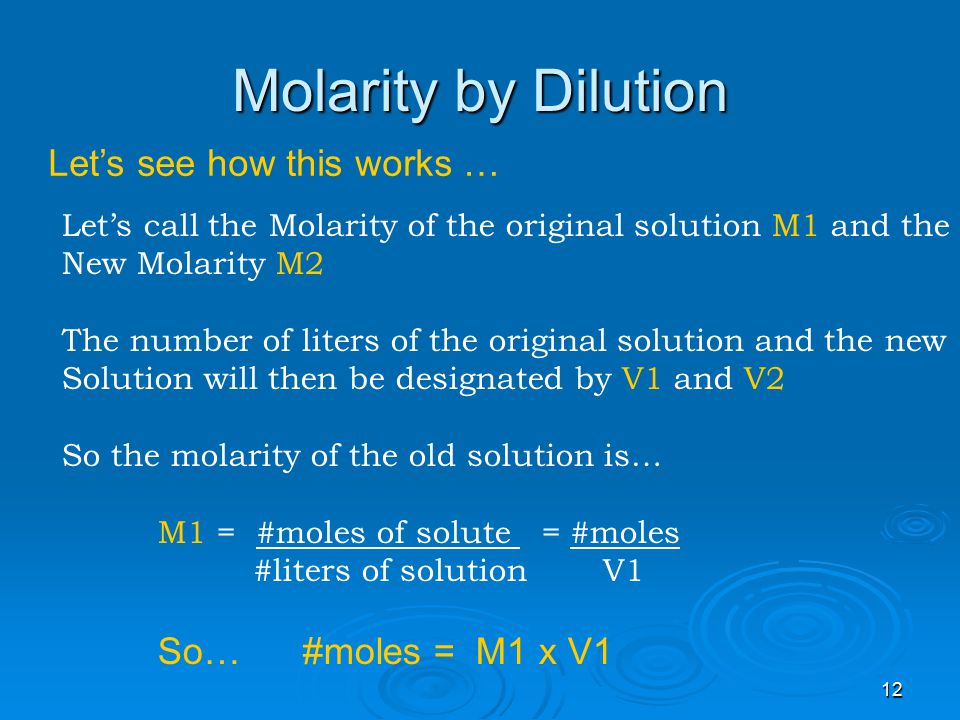 Molarity by Dilution Let's see how this works … So… #moles = M1 x V1