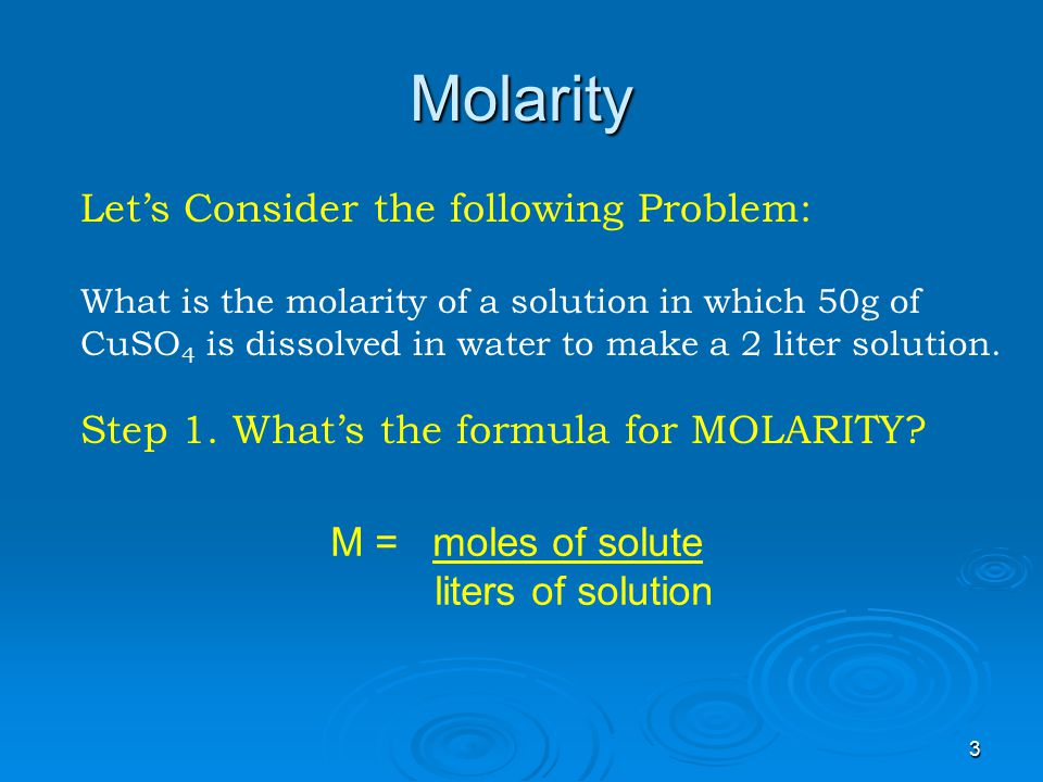 Molarity Let's Consider the following Problem: