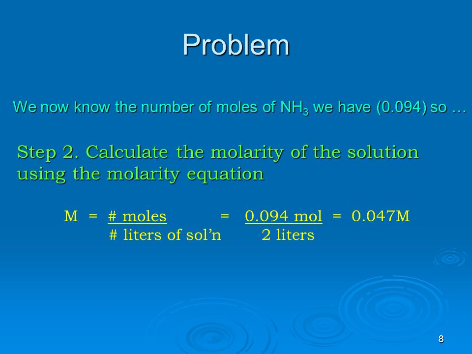Problem Step 2. Calculate the molarity of the solution