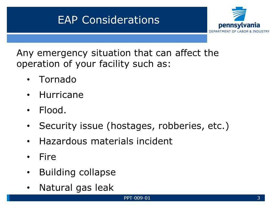 EAP Considerations Any emergency situation that can affect the operation of your facility such as: