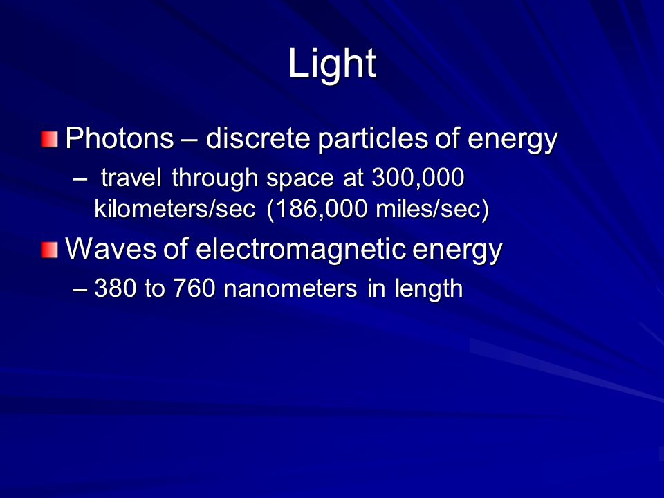 Light Photons – discrete particles of energy