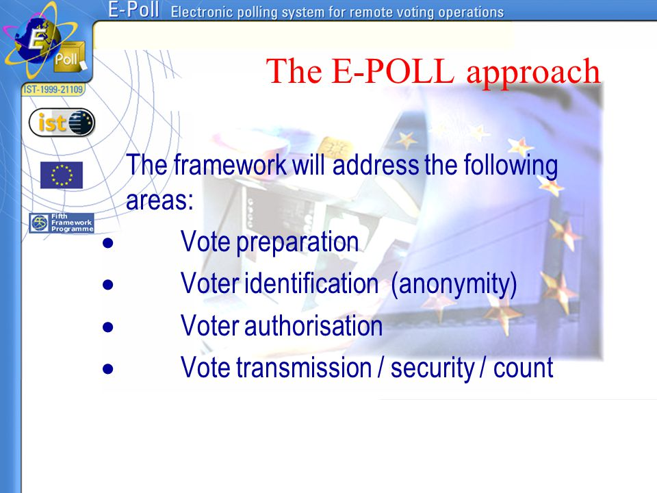The E-POLL approach The framework will address the following areas: