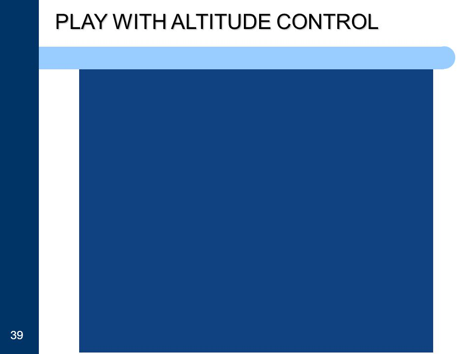 PLAY WITH ALTITUDE CONTROL