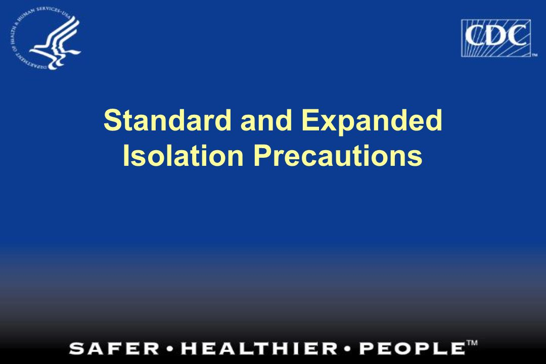 Standard and Expanded Isolation Precautions