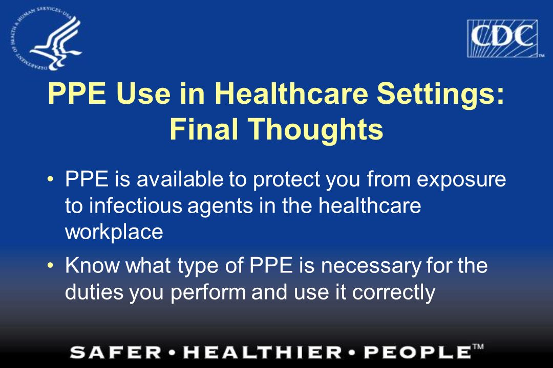 PPE Use in Healthcare Settings: Final Thoughts