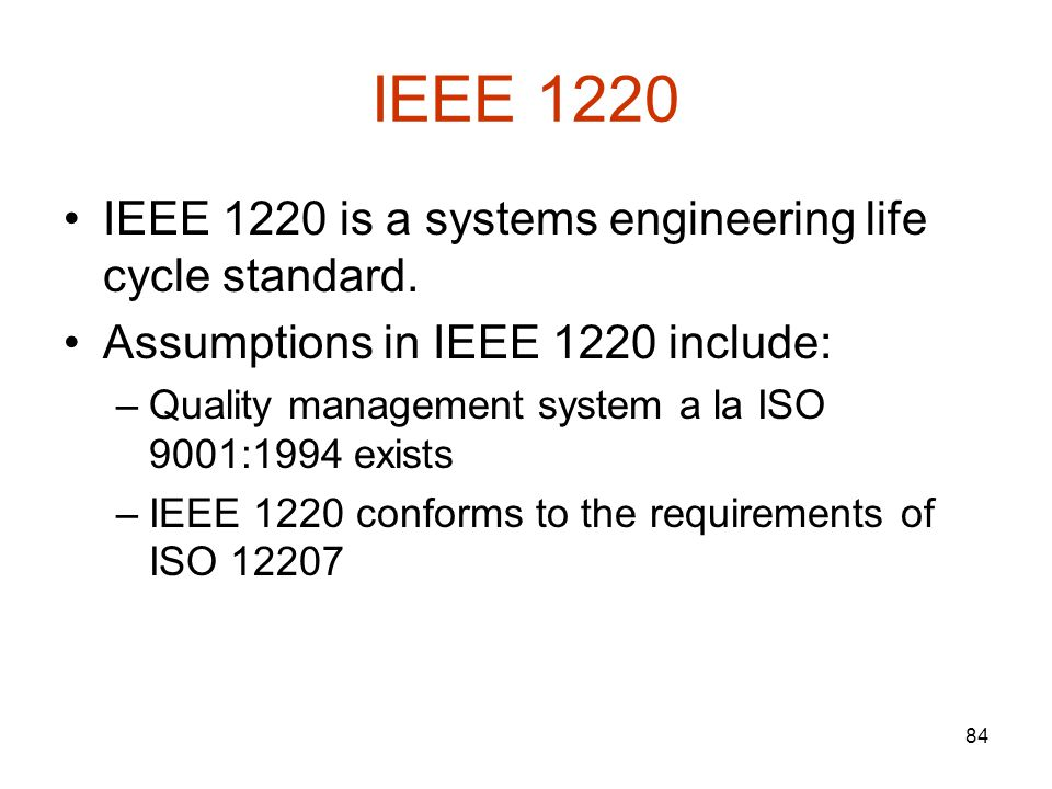 IEEE 1220 IEEE 1220 is a systems engineering life cycle standard.