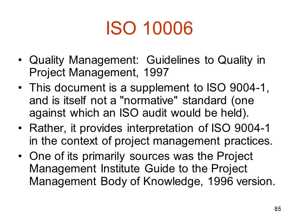 ISO 10006 Quality Management: Guidelines to Quality in Project Management, 1997.