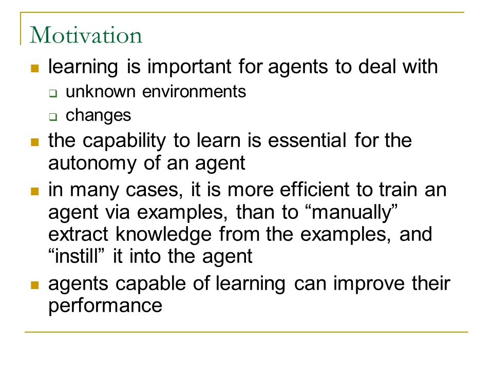 Motivation learning is important for agents to deal with