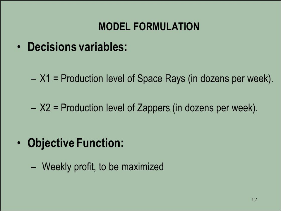 MODEL FORMULATION Decisions variables: Objective Function: