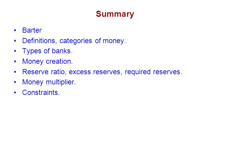 Summary Barter Definitions, categories of money. Types of banks.