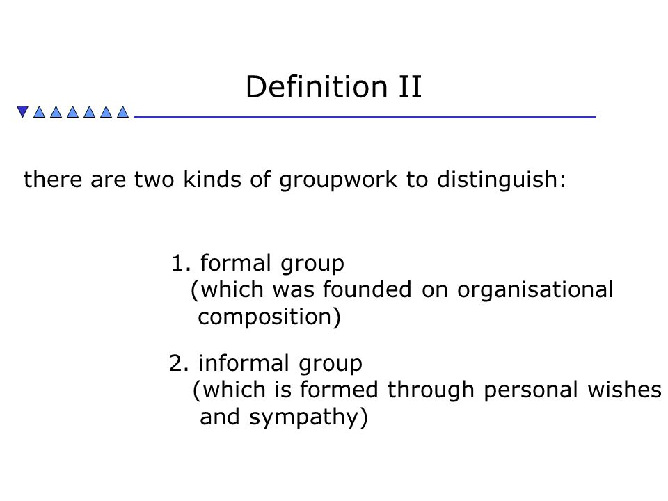 Definition II there are two kinds of groupwork to distinguish: