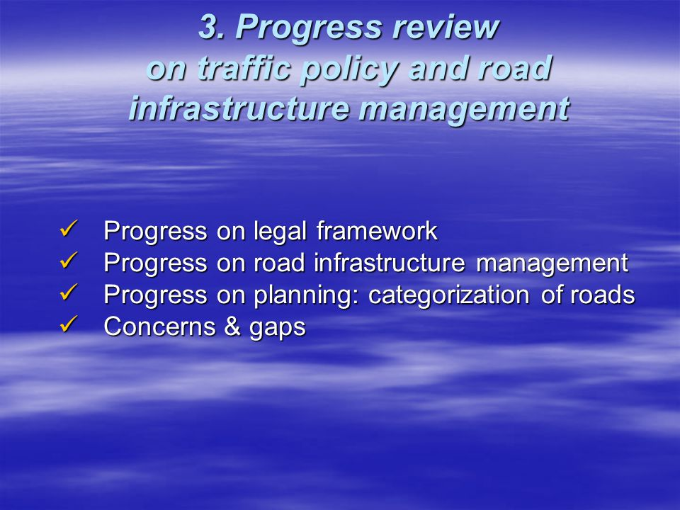 3. Progress review on traffic policy and road infrastructure management