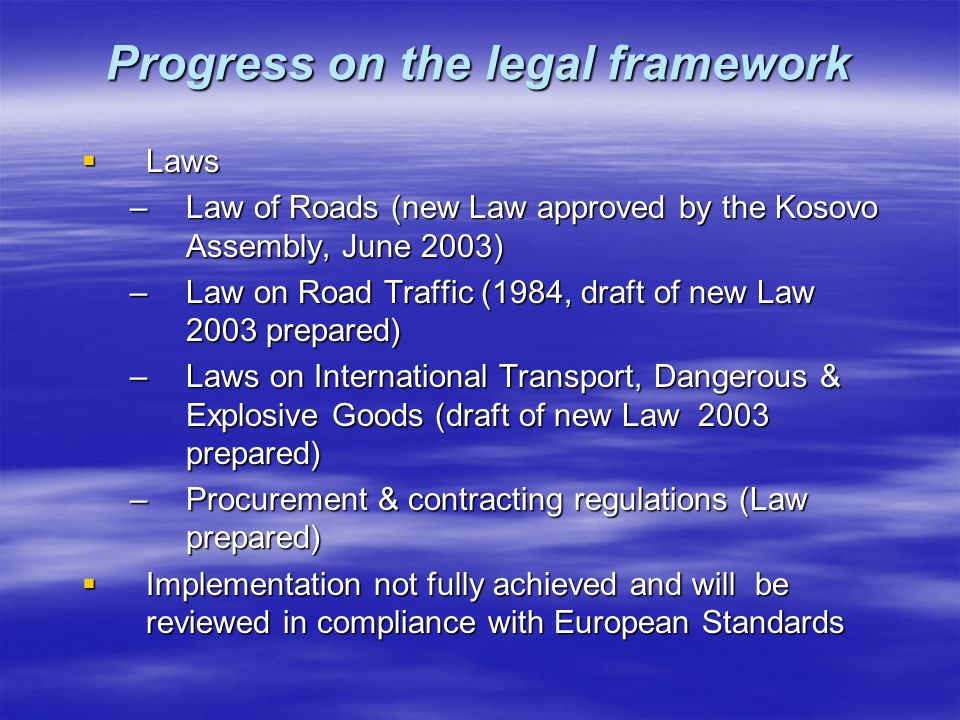 Progress on the legal framework
