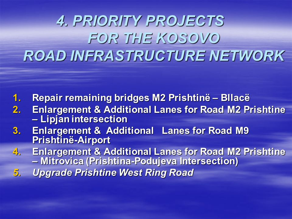 4. PRIORITY PROJECTS FOR THE KOSOVO ROAD INFRASTRUCTURE NETWORK