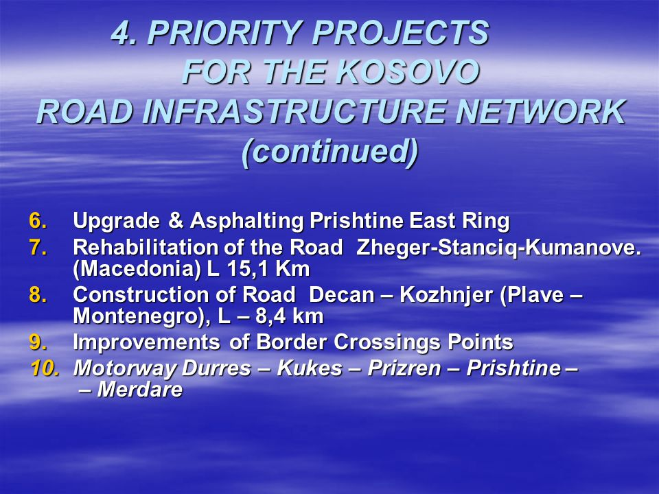4. PRIORITY PROJECTS FOR THE KOSOVO ROAD INFRASTRUCTURE NETWORK (continued)