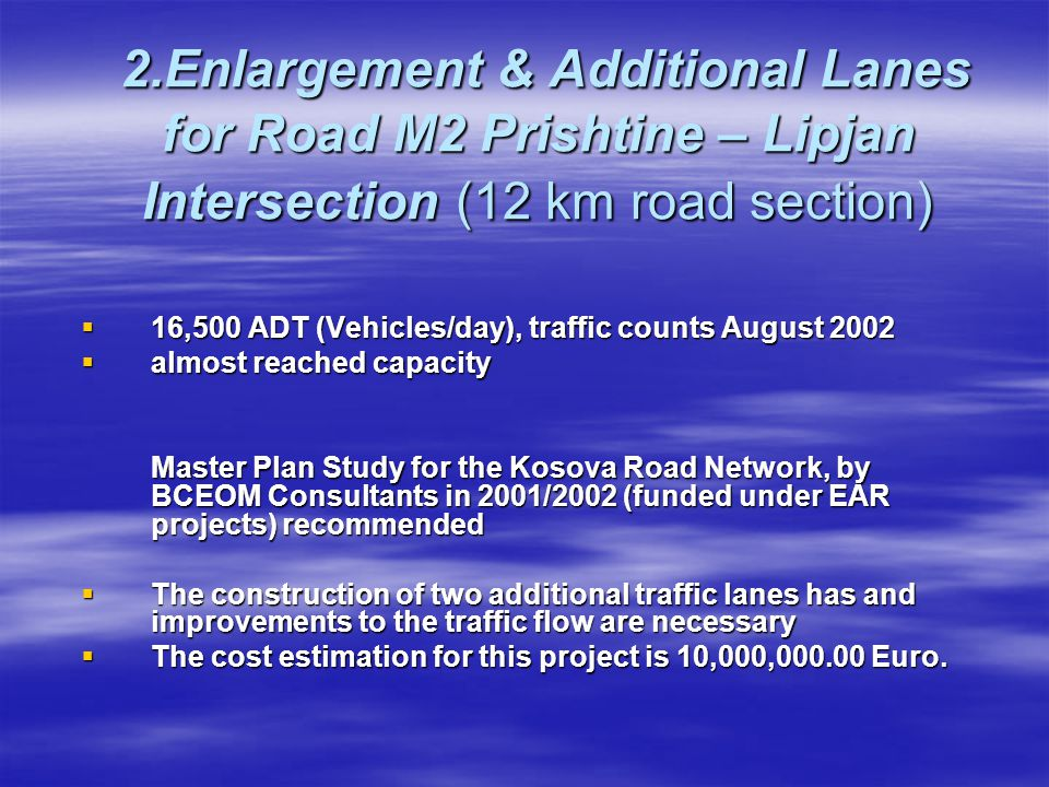 2.Enlargement & Additional Lanes for Road M2 Prishtine – Lipjan Intersection (12 km road section)