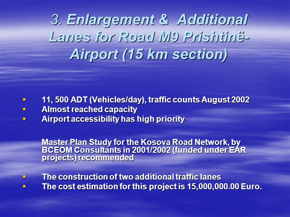 3. Enlargement & Additional Lanes for Road M9 Prishtinë-Airport (15 km section)