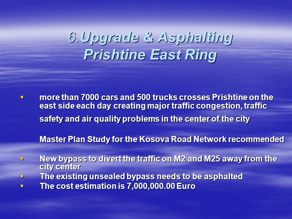 6.Upgrade & Asphalting Prishtine East Ring