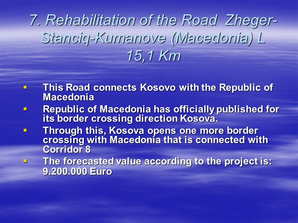 7. Rehabilitation of the Road Zheger-Stanciq-Kumanove (Macedonia) L 15,1 Km
