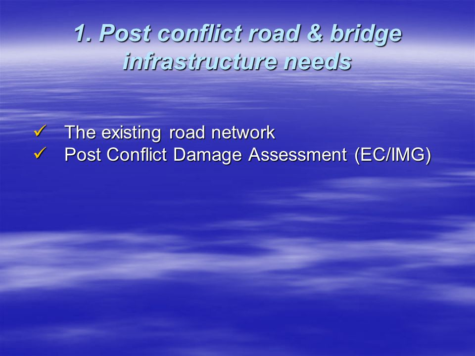 1. Post conflict road & bridge infrastructure needs