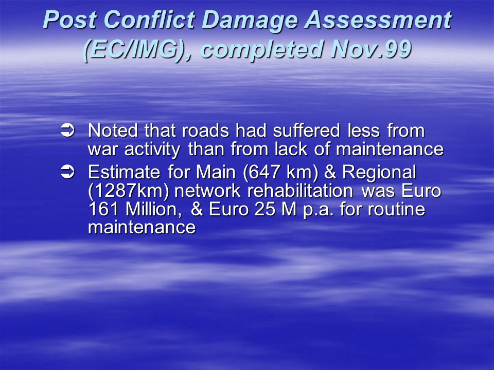 Post Conflict Damage Assessment (EC/IMG), completed Nov.99