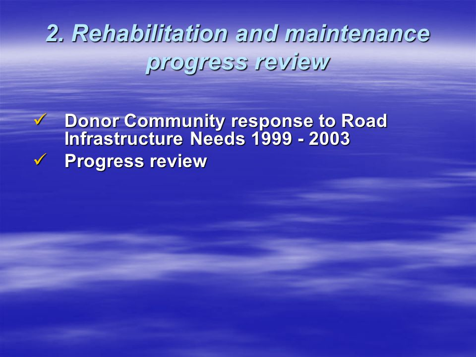 2. Rehabilitation and maintenance progress review