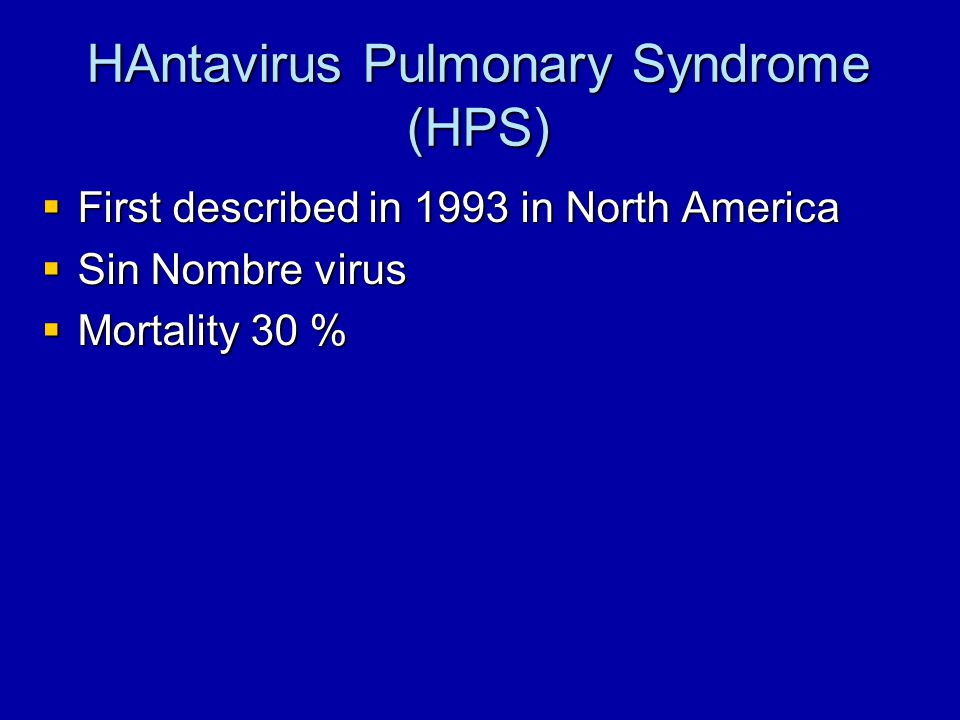 HAntavirus Pulmonary Syndrome (HPS)