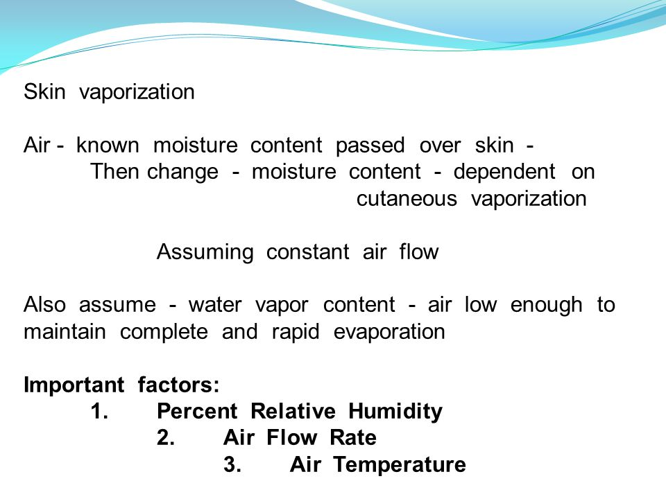 Skin vaporization Air - known moisture content passed over skin -