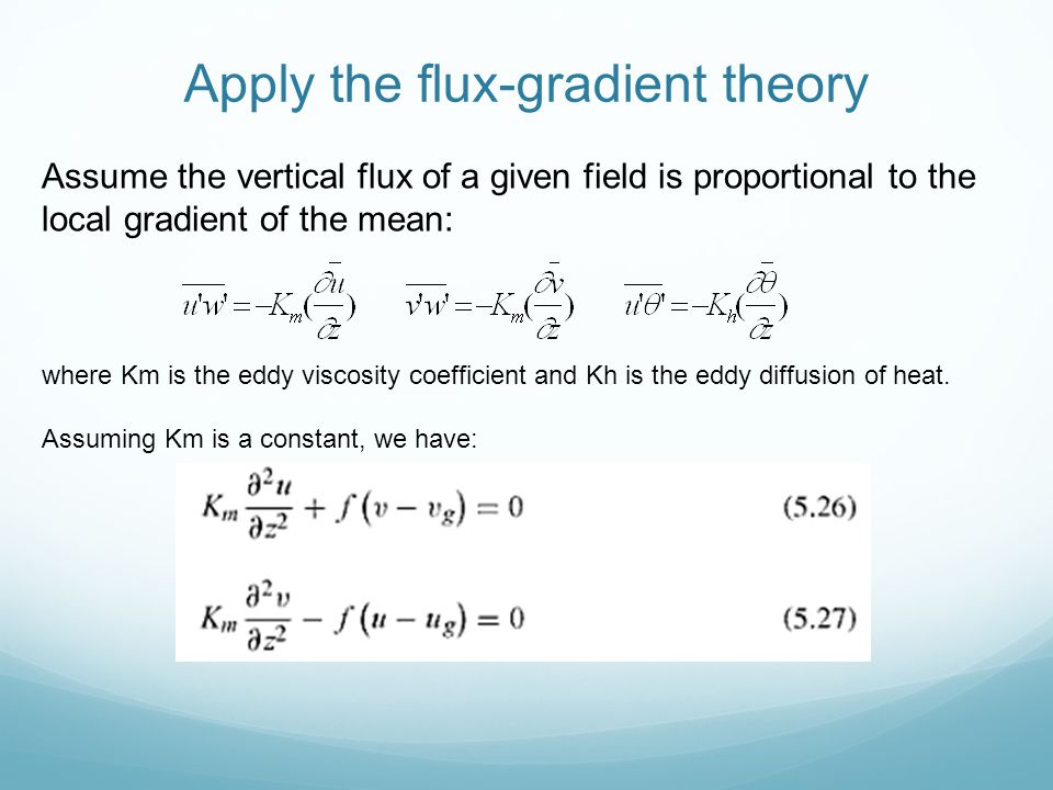 Apply the flux-gradient theory