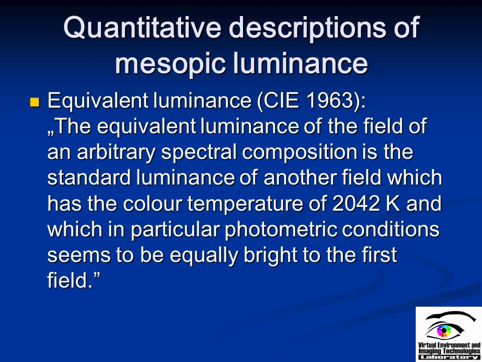 Quantitative descriptions of mesopic luminance