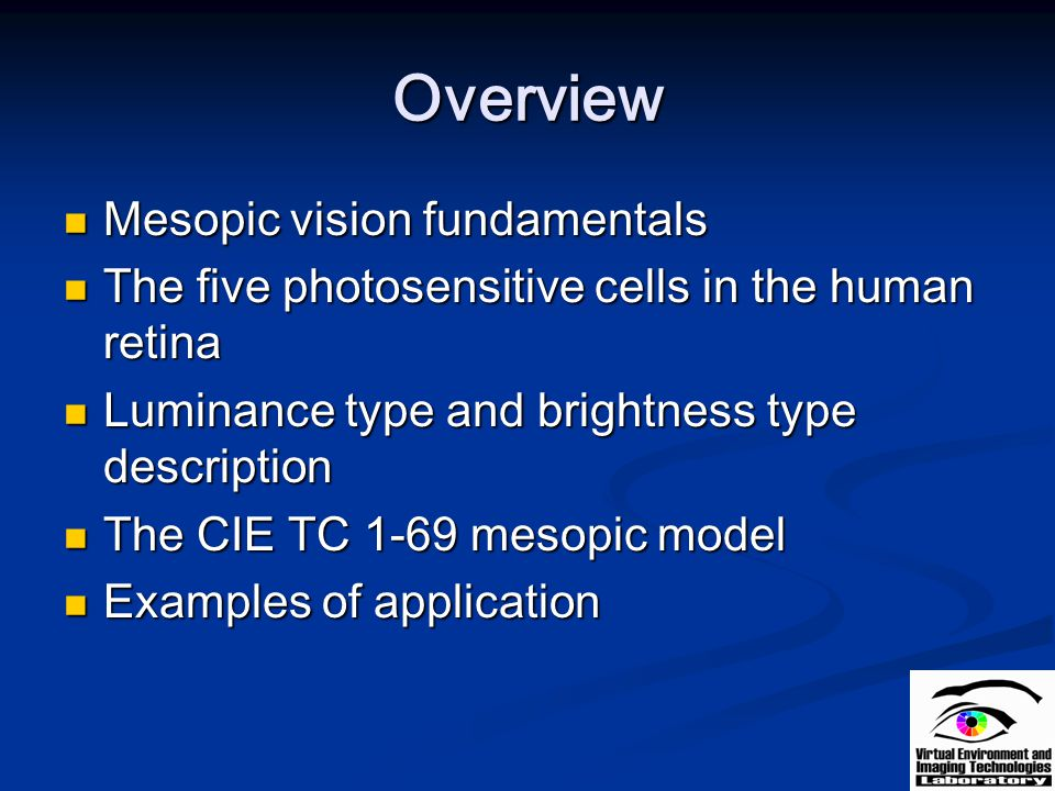 Overview Mesopic vision fundamentals