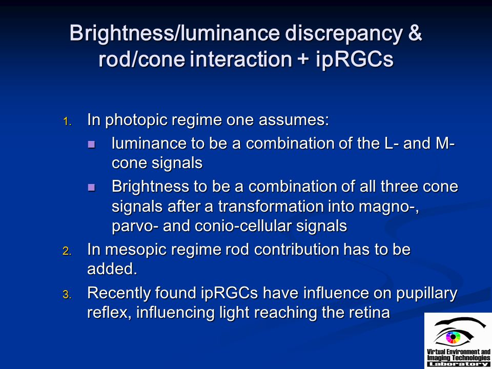 Brightness/luminance discrepancy & rod/cone interaction + ipRGCs