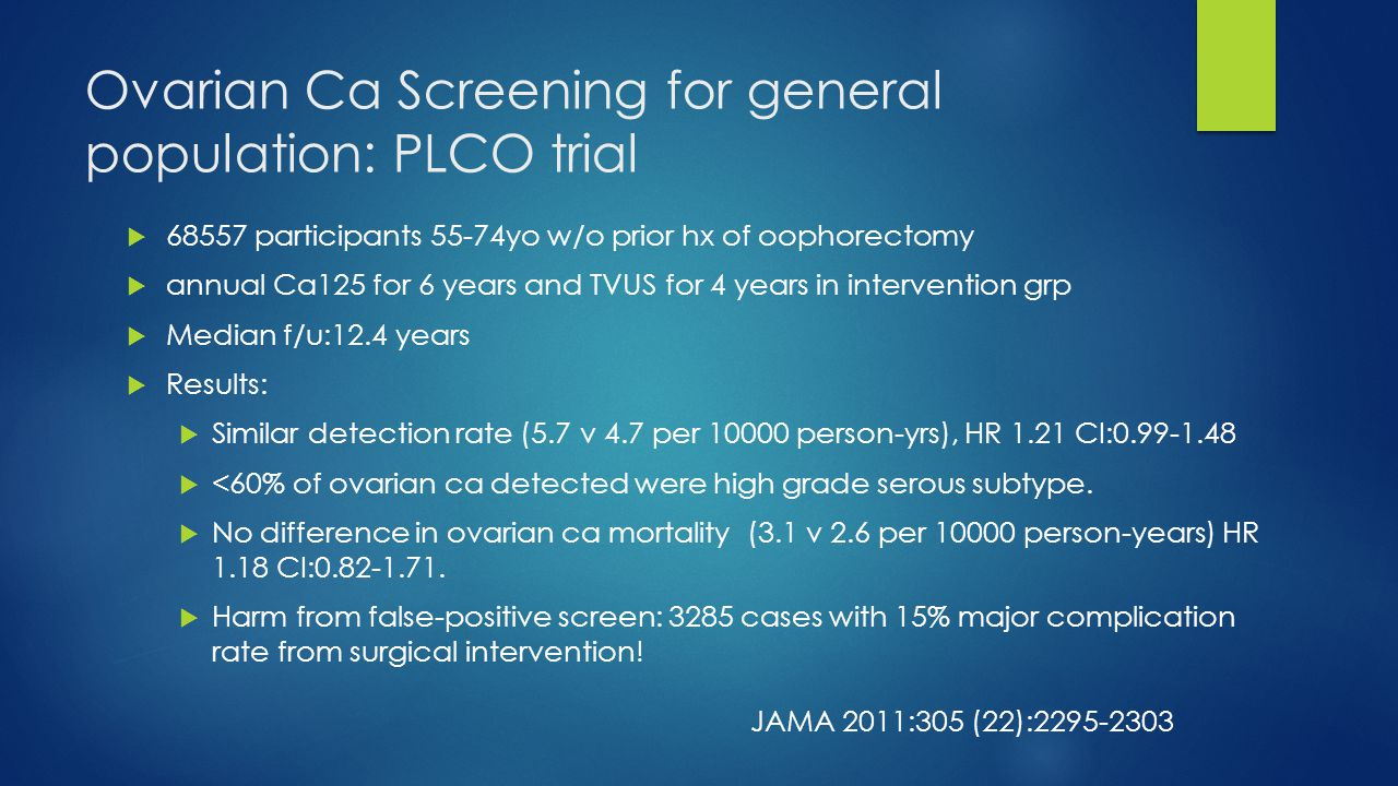 Ovarian Ca Screening for general population: PLCO trial