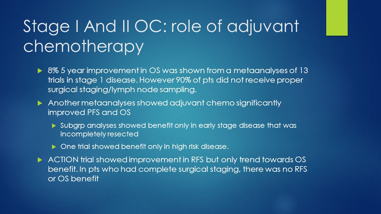 Stage I And II OC: role of adjuvant chemotherapy