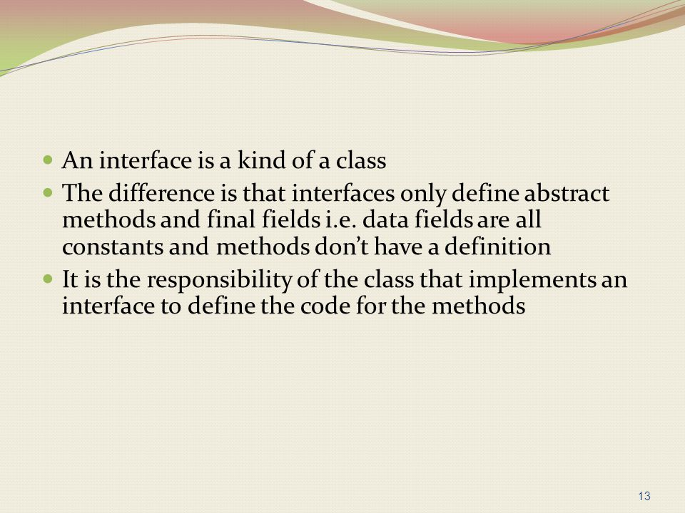 An interface is a kind of a class