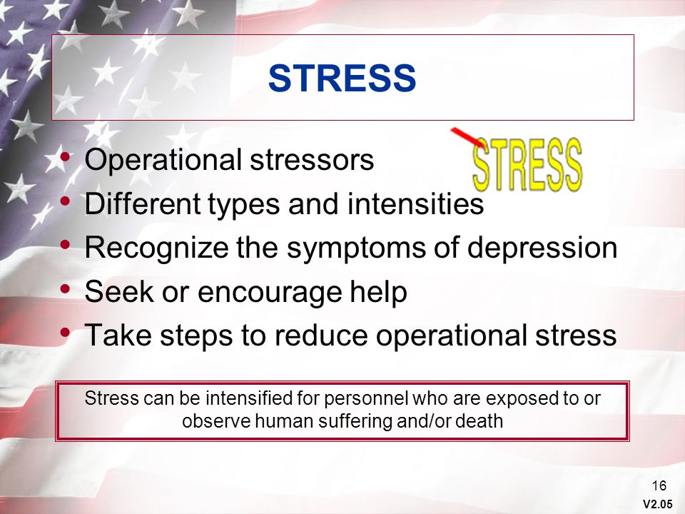 STRESS Operational stressors Different types and intensities