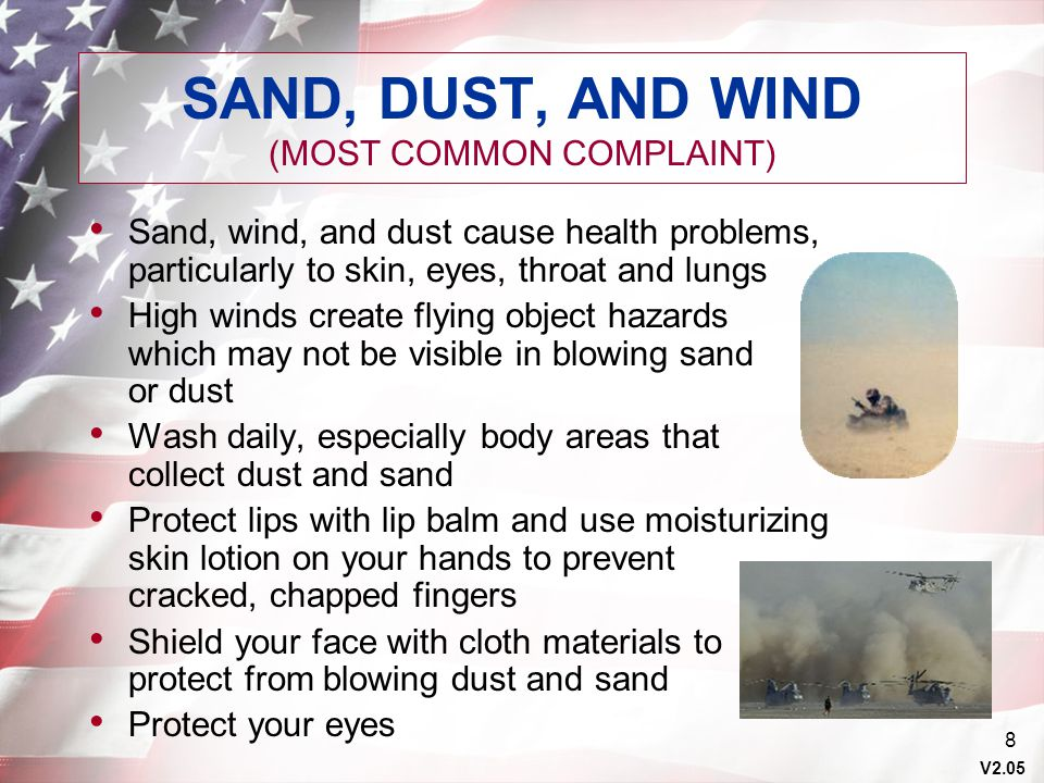 SAND, DUST, AND WIND (MOST COMMON COMPLAINT)
