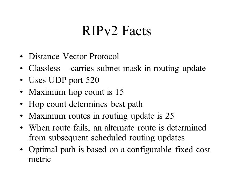 RIPv2 Facts Distance Vector Protocol