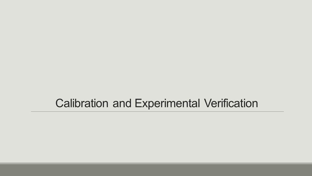 Calibration and Experimental Verification