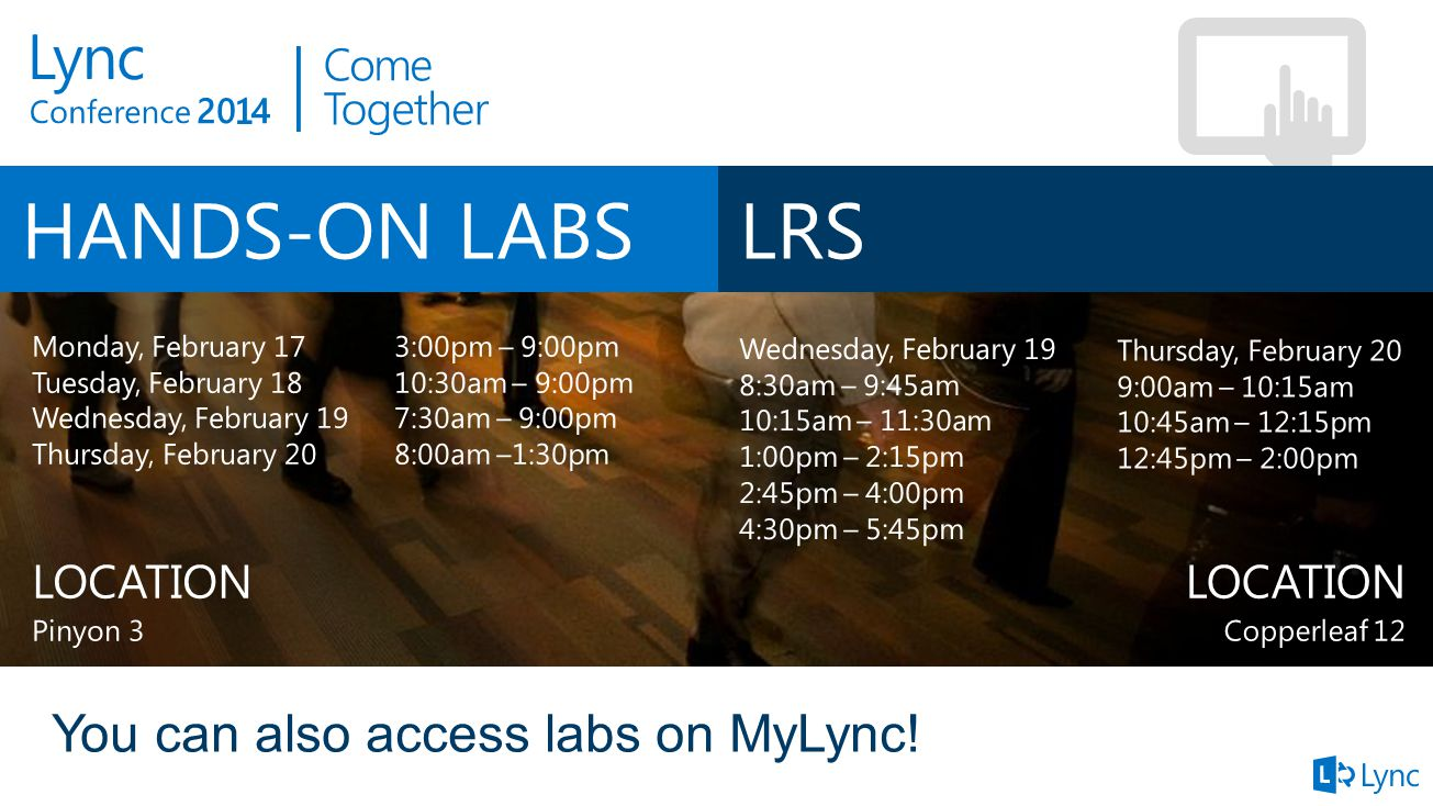 HANDS-ON LABS LRS You can also access labs on MyLync!