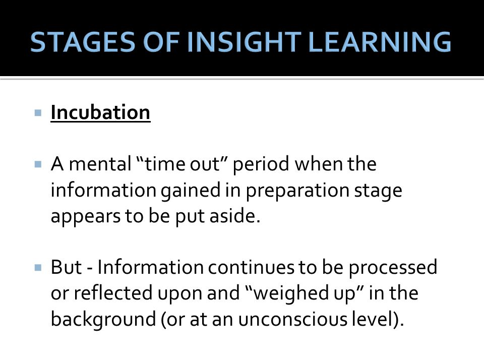 STAGES OF INSIGHT LEARNING