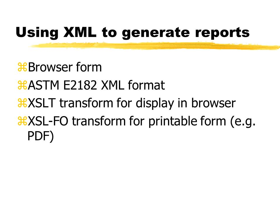 Using XML to generate reports