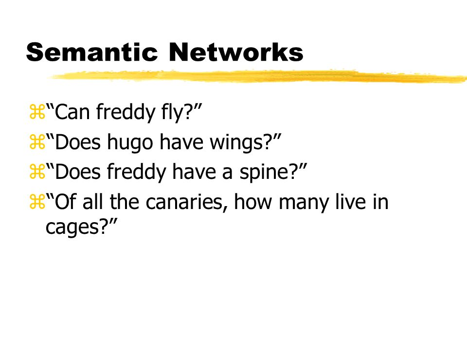 Semantic Networks Can freddy fly Does hugo have wings