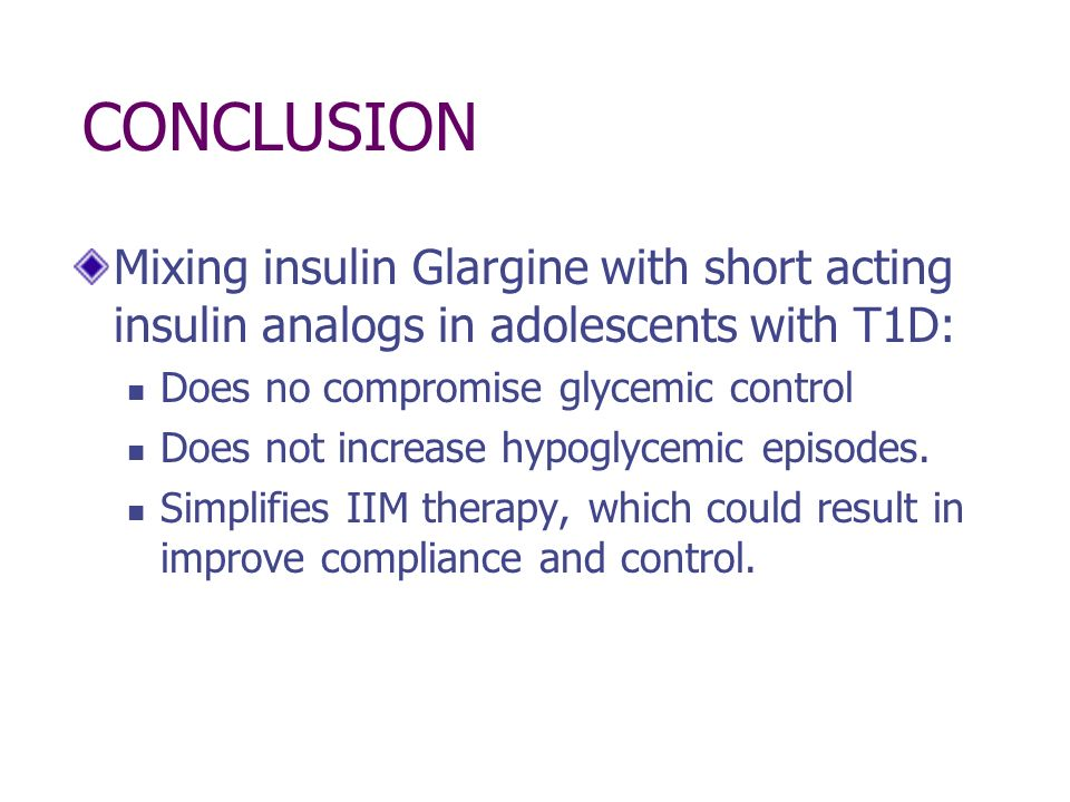 CONCLUSION Mixing insulin Glargine with short acting insulin analogs in adolescents with T1D: Does no compromise glycemic control.