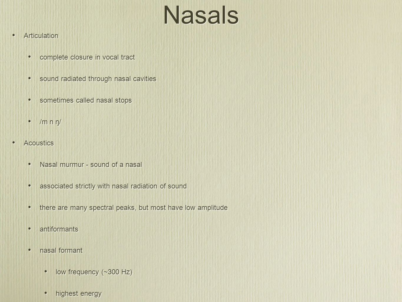 Nasals Articulation complete closure in vocal tract