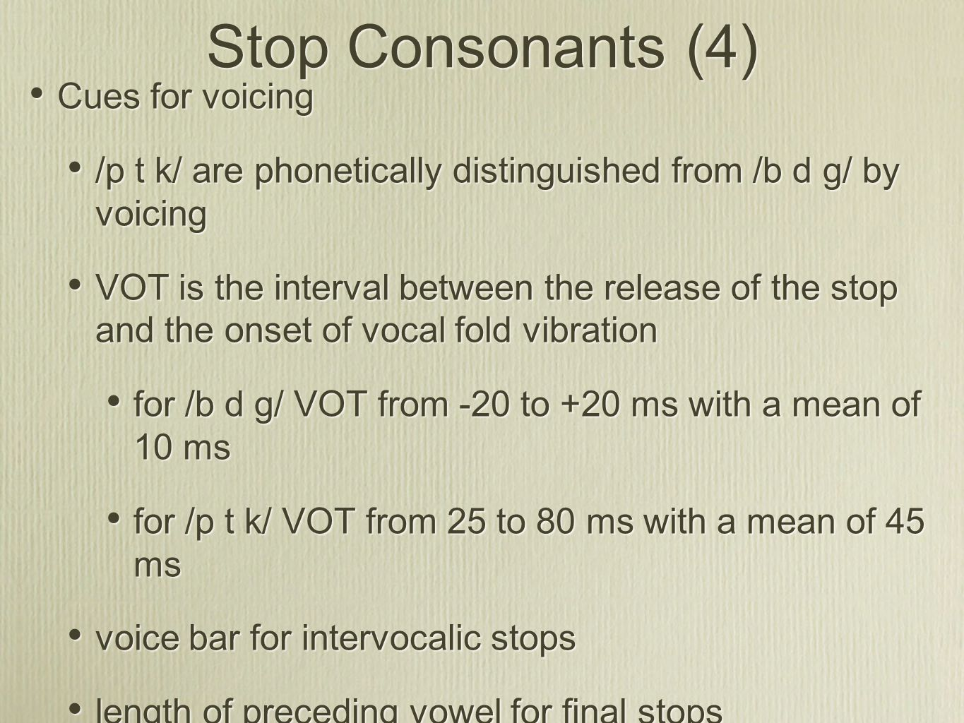 Stop Consonants (4) Cues for voicing