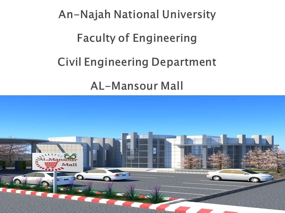 An-Najah National University Faculty of Engineering Civil Engineering Department AL-Mansour Mall