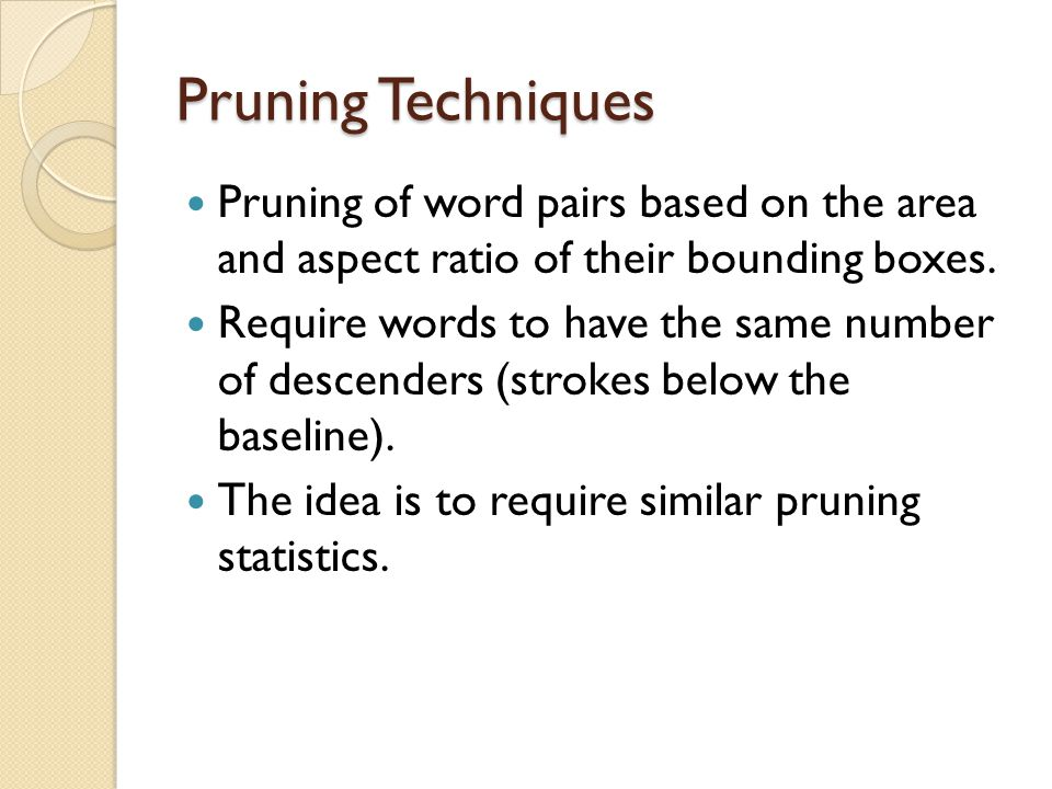 Pruning Techniques Pruning of word pairs based on the area and aspect ratio of their bounding boxes.