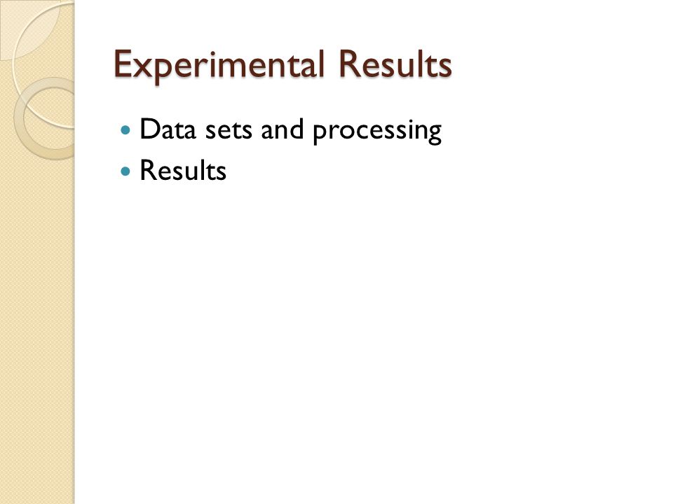 Experimental Results Data sets and processing Results