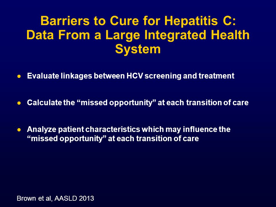 Barriers to Cure for Hepatitis C: Data From a Large Integrated Health System